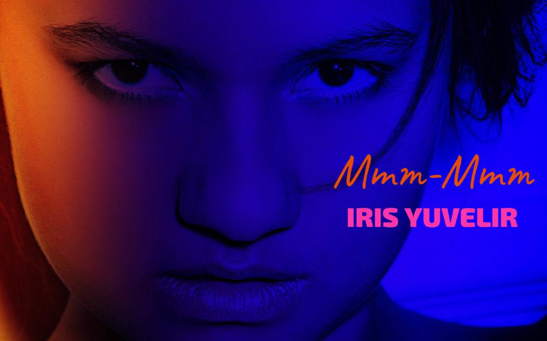 Mmm-Mmm Iris Yuvelir