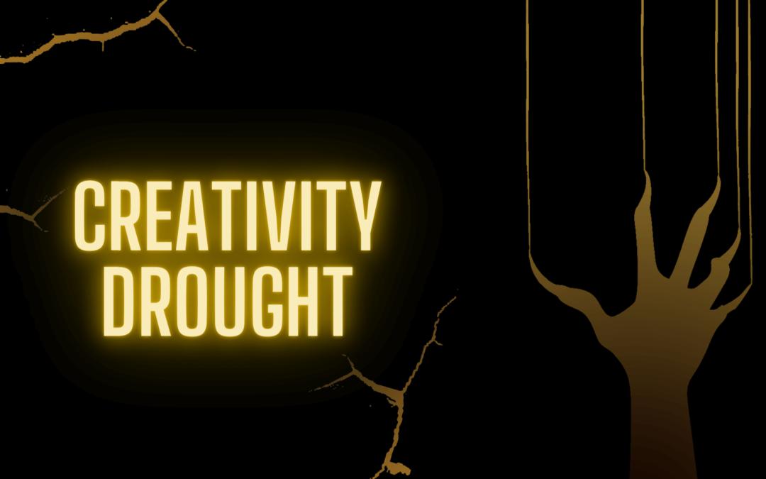 Creativity drought